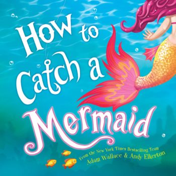 Story Time - How To Catch a Mermaid